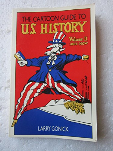 9780064604215: The Cartoon Guide to U.S. History: 1865-Now