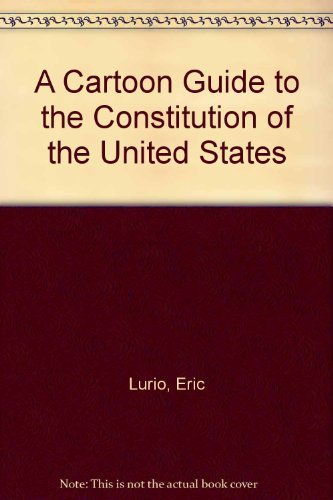 9780064604239: A Cartoon Guide to the Constitution of the United States (COS)