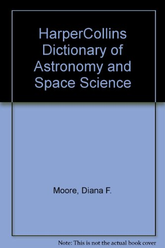 9780064610230: The Harpercollins Dictionary of Astronomy and Space Science