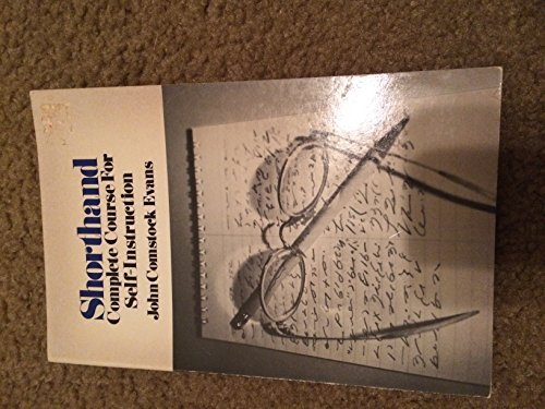 Shorthand: Complete Course for Self-Instruction: Evans, John Comstock