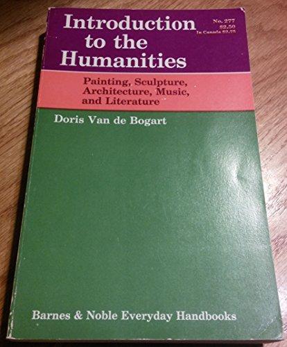 Introduction to the Humanities; Painting, Sculpture, Architecture,: Van De Bogart,