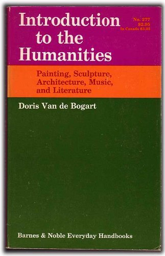 Introduction to the Humanities; Painting, Sculpture, Architecture,: Doris Van De