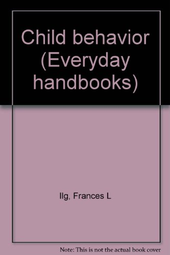 9780064633444: Child behavior (Everyday handbooks)
