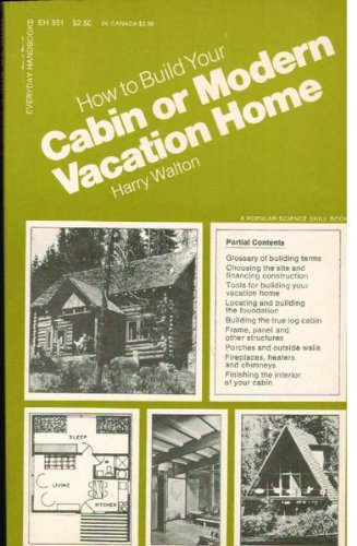 9780064633512: How to Build Your Cabin or Modern Vacation Home