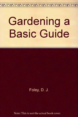 9780064633642: Gardening a Basic Guide