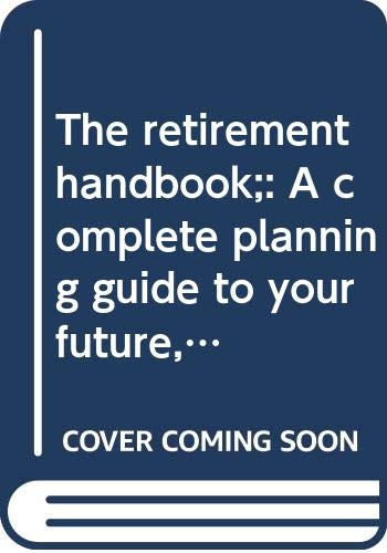 9780064633666: The retirement handbook;: A complete planning guide to your future, (Everyday handbooks, EH 366)