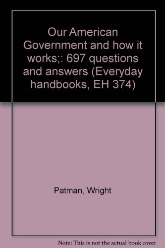 9780064633741: Our American Government and how it works;: 697 questions and answers (Everyday handbooks, EH 374)