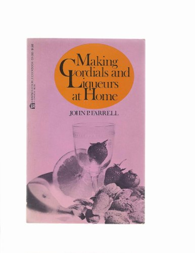 9780064633857: Making Cordials and Liqueurs At Home (A Barnes&Noble Cookbook, #EH 385)