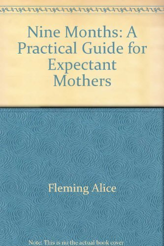 9780064633901: Nine Months: A Practical Guide for Expectant Mothers