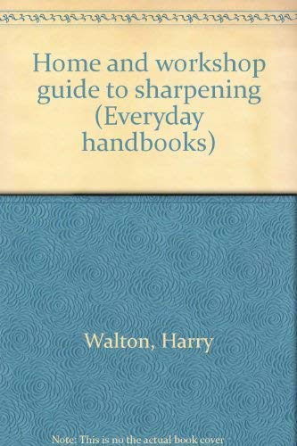 9780064634182: Home and Workshop Guide to Sharpening