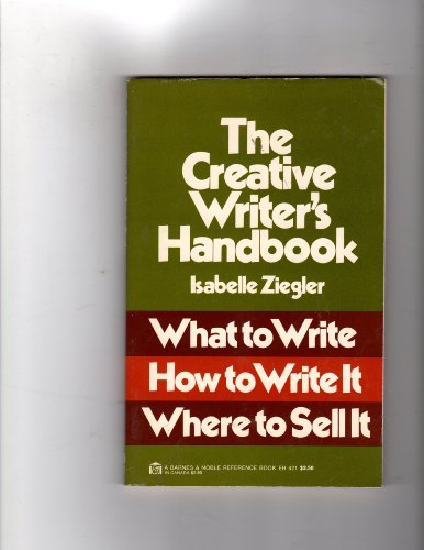 The Creative Writer's Handbook: What to Write: Ziegler, Isabelle