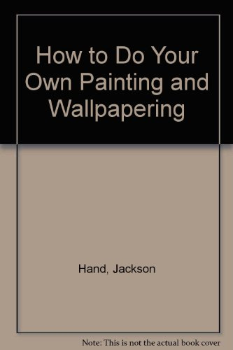 9780064634229: How to Do Your Own Painting and Wallpapering