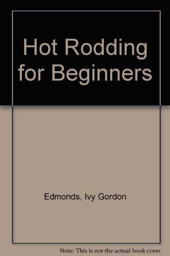 9780064634236: Title: Hot Rodding for Beginners