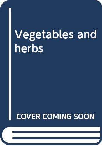 9780064634250: Vegetables and herbs: An encyclopedia and gardener's guide (A Barnes & Noble reference book : EH 425)