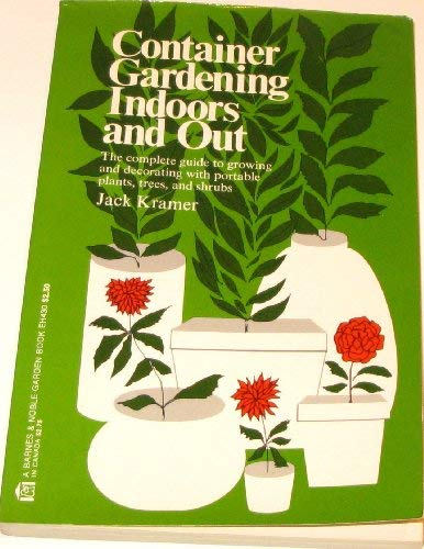 9780064634304: Container gardening indoors and out (A Barnes & Noble garden book)