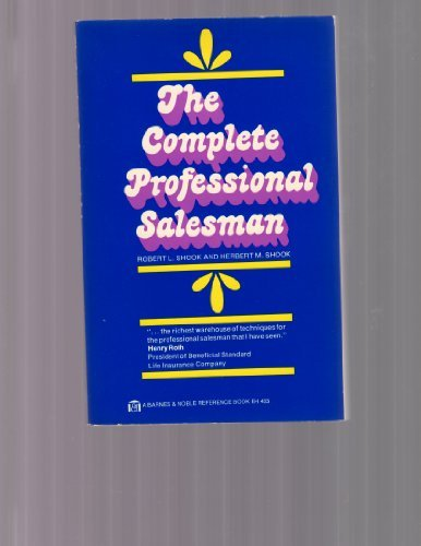 The Complete Professional Salesman: Robert L. Shook;