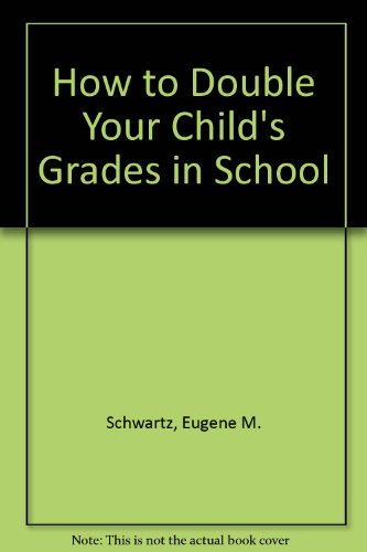 9780064634397: How to Double Your Child's Grades in School