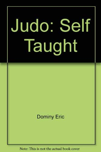 9780064634403: Judo: Self Taught by Dominy Eric