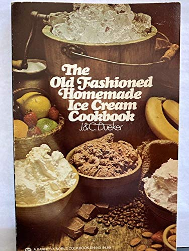 9780064634434: Old Fashioned Homemade Ice Cream Cookbook