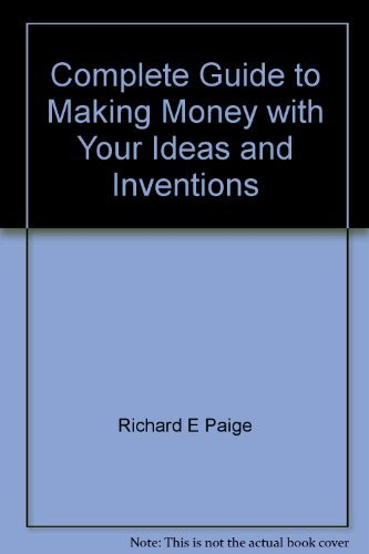 9780064634465: Complete Guide to Making Money with Your Ideas and Inventions