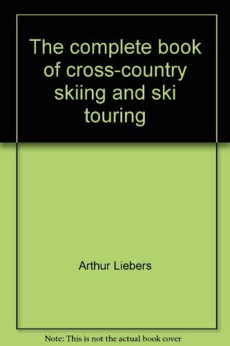 9780064634625: The complete book of cross-country skiing and ski touring