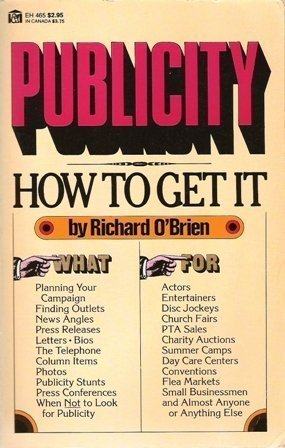 9780064634656: Publicity: How to Get It