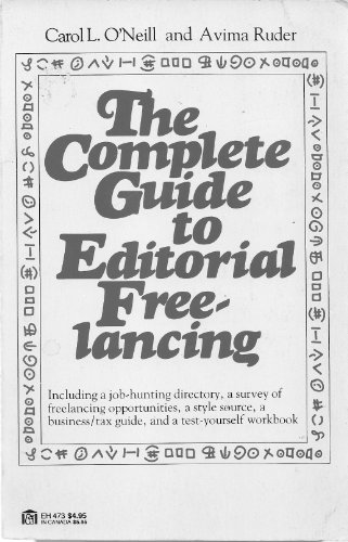 The complete guide to editorial freelancing: O'Neill, Carol L