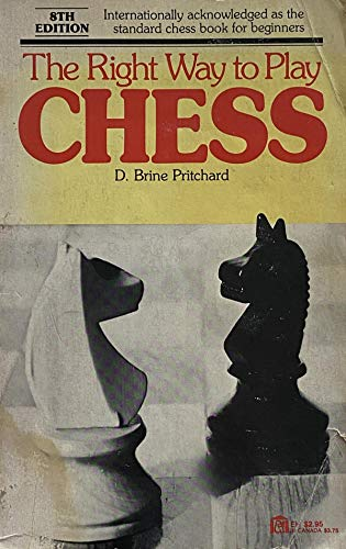 9780064634786: The Right Way to Play Chess [Paperback] by Pritchard, D. Brine