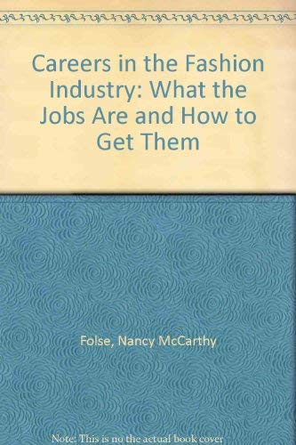 9780064635103: Careers in the Fashion Industry: What the Jobs Are and How to Get Them
