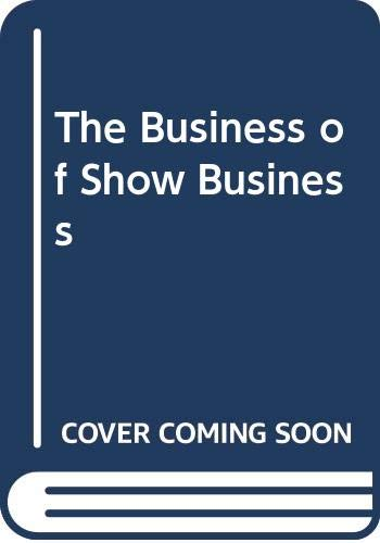 9780064635349: The Business of Show Business
