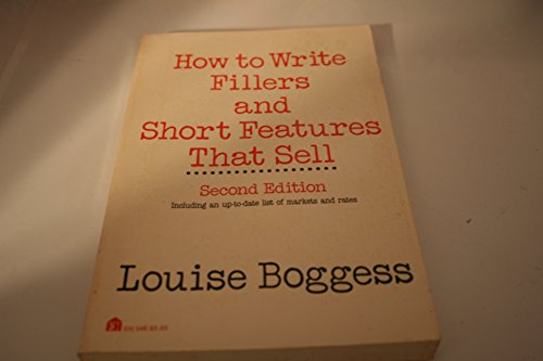 HOW TO WRITE FILLERS AND SHORT FEATURES: Louise Boggess