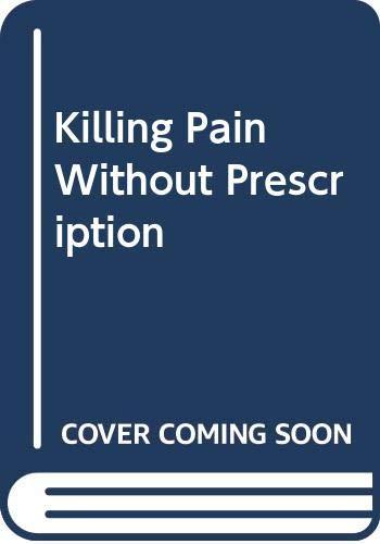 9780064635622: Killing Pain Without Prescription