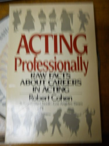 9780064635707: Acting Professionally: Raw Facts About Careers in Acting