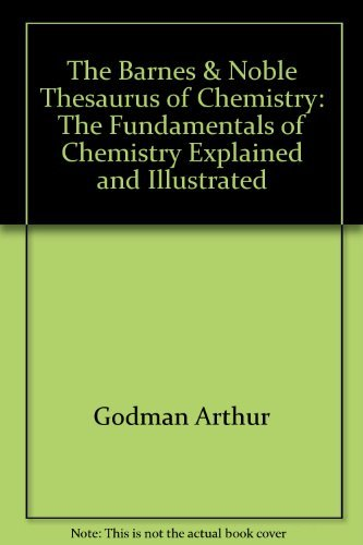 9780064635783: The Barnes & Noble thesaurus of chemistry: The fundamentals of chemistry explained and illustrated