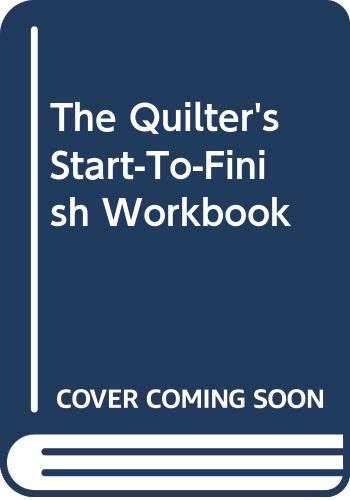9780064635899: The Quilter's Start-To-Finish Workbook