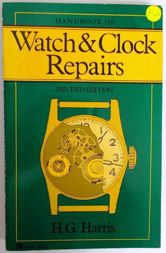 9780064635912: Handbook of Watch and Clock Repairs (Eh, 591)