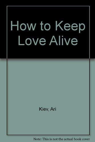 9780064635967: How to Keep Love Alive