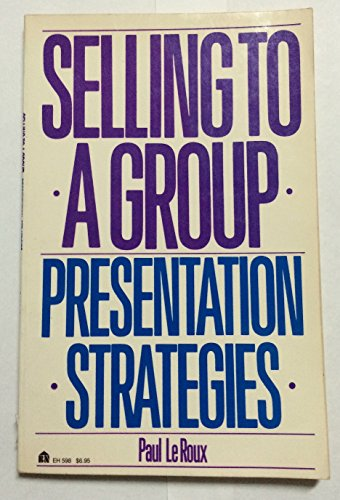 9780064635981: Selling to a Group: Presentation Strategies