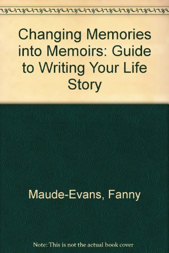 9780064635998: Changing Memories into Memoirs: Guide to Writing Your Life Story