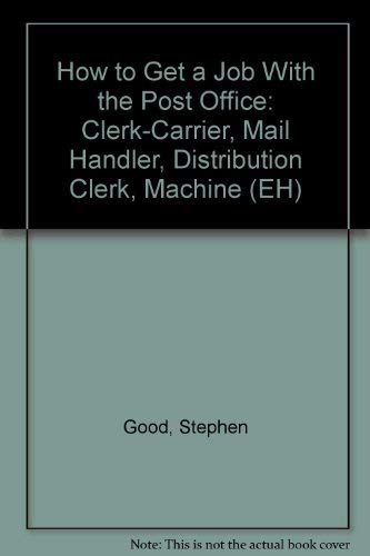 9780064637091: How to Get a Job With the Post Office: Clerk-Carrier, Mail Handler, Distribution Clerk, Machine (EH)