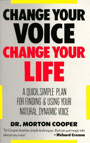 9780064637121: Change Your Voice, Change Your Life: A Quick, Simple Plan for Finding and Using Your Natural, Dynamic Voice (EH)