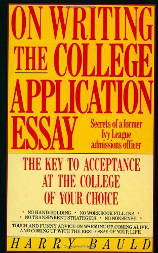 9780064637220: On Writing the College Application Essay: The Key to Acceptance and the College of Your Choice: Secrets of a Former Ivy League Admissions Officer