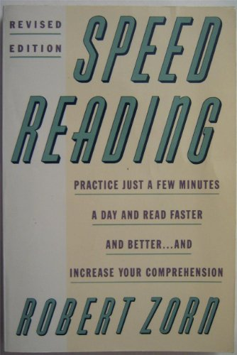 Speed Reading. Practice just a Few Minutes a Day . . .: Zorn, Robert L.