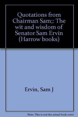 9780064640022: Quotations from Chairman Sam;: The wit and wisdom of Senator Sam Ervin (Harrow books)