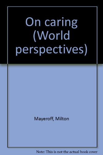 9780064640039: On caring (World perspectives)