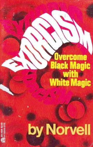 9780064640060: Exorcism: Overcome Black Magic With White Magic