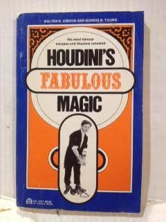 Houdini's Fabulous Magic.: GIBSON, Walter B.