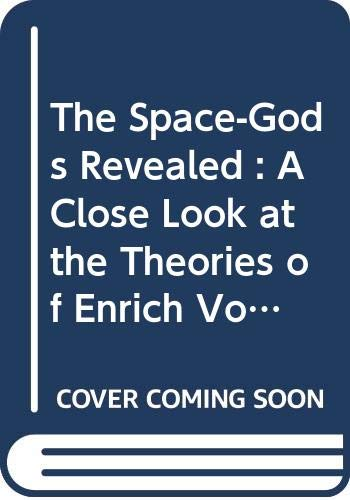 9780064640404: The Space-Gods Revealed : A Close Look at the Theories of Enrich Von Daniken