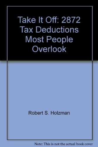 9780064640657: Take It Off: Two Thousand Eight Hundred & Seventy Two Deductions Most People Overlook