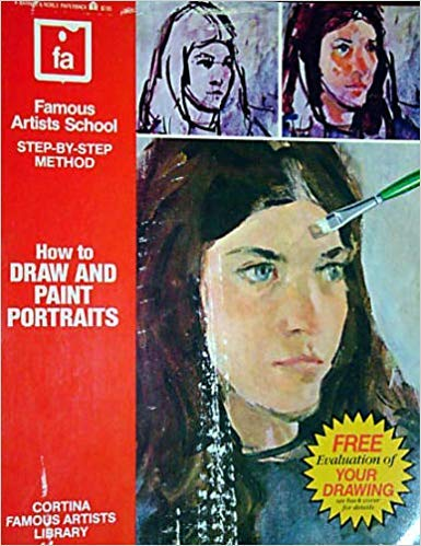 9780064640718: How to Draw and Paint Portraits: Famous Artists School Step-By-Step Method (Cortina Famous Artists Library)